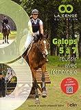 Galops 5 à 7 - Réussir avec L'éthologie de Haras de la Cense (24 août 2014) Broché
