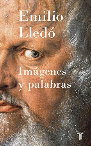 Imágenes y palabras (Compendios) por Emilio Lledó