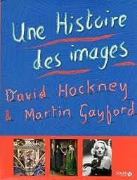 Une histoire des images par Martin Gayford