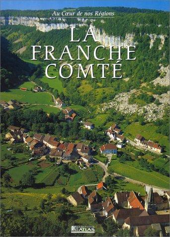 La Franche-Comté 2000 par Guide Atlas