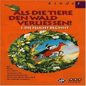 Als die Tiere den Wald verließen 1: Die Flucht beginnt [VHS]