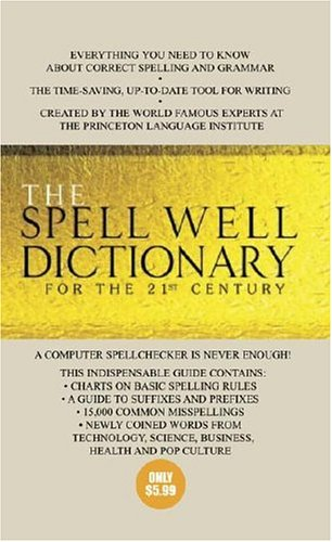 The Spell Well Dictionary for the 21st Century