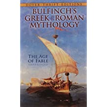 Bulfinch's Greek and Roman Mythology (Dover Thrift Editions)
