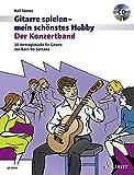 Der Konzertband: 30 Vortragsstücke für Gitarre von Bach bis Santana. Gitarre. Ausgabe mit CD. (Gitarre spielen - mein schönstes Hobby)