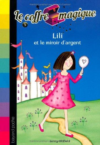 """<a href=""""/node/17846"""">Le coffre magique, Lili et le miroir d'argent</a>"""