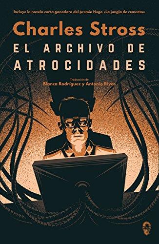 El archivo de atrocidades (Los Expedientes de la Lavandería nº 1) por Charles Stross