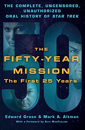 The Fifty-Year Mission: The Complete, Uncensored...