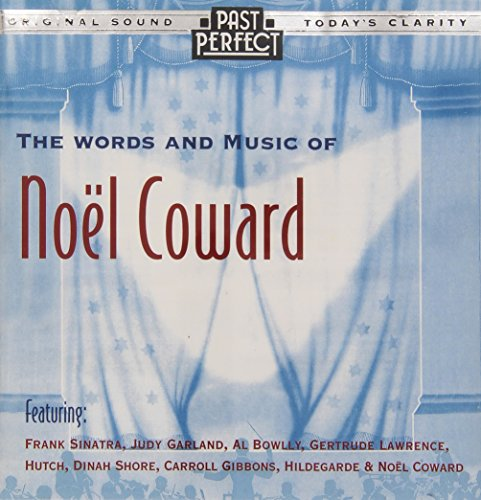 The Words and Music of Noel Coward - Songs From the 20s, 30s & 40s