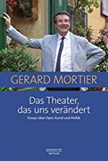 Das Theater, das uns verändert: Essays über Oper, Kunst und Politik