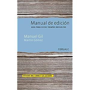 Manual de edición: Guía para estos tiempos revueltos