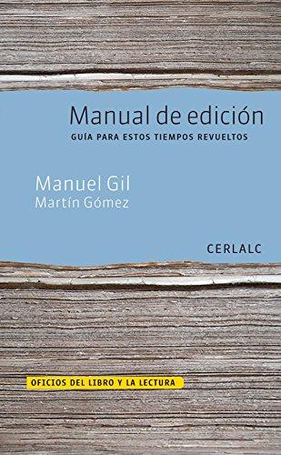 Manual de edición: Guía para estos tiempos revueltos por Manuel Gil