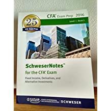 Schweser Notes 2016 Level 1 CFA Book 5: Fixed Income, Derivatives, and Alternative Investments