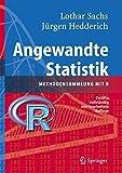 Angewandte Statistik: Methodensammlung mit R - Lothar Sachs, Jürgen Hedderich