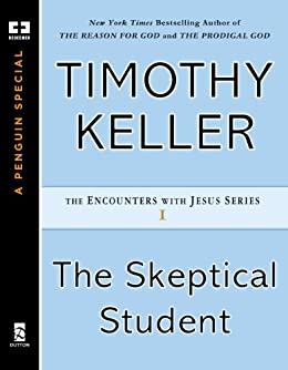 The Skeptical Student (Encounters with Jesus Series) von [Keller, Timothy]