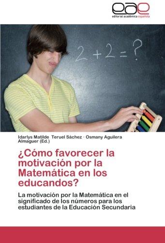¿Cómo favorecer la motivación por la Matemática en los educandos?: La motivación por la Matemática en el significado de los números para los estudiantes de la Educación Secundaria