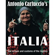 Antonio Carluccio's ITALIA the recipes and customs of the regions