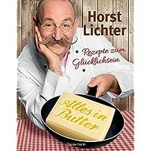 Alles in Butter: Rezepte zum Glücklichsein