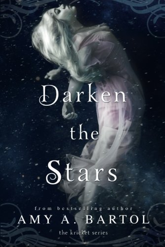 Darken the Stars (The Kricket Series) by Amy A. Bartol (2015-09-08)
