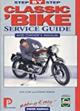 Classic 'Bike: Step-By-Step Service Guide: The Total Guide to Classic British Bike Maintenance (Porter Manuals)