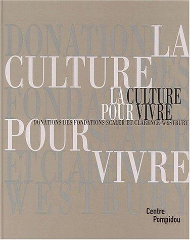 La culture pour vivre. Donations des fondations Scaler et Clarence-Westbury
