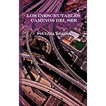 Los inescrutables caminos del ser (Spanish Edition)
