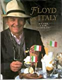Floyd on Italy: A Celebration of Italian Food and Italy