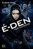 ? den tome 3 les mutants by elodie tirel march 16 2015
