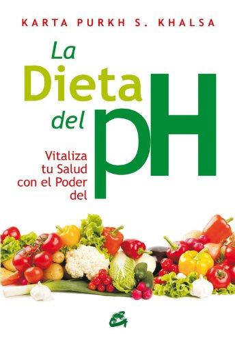 Descargar Libro La dieta del pH: Vitaliza tu salud con el poder del pH (Cuerpo-Mente) de Karta Purkh S. Khalsa