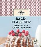 Back-Klassiker: Genuss-Rezepte für den Thermomix