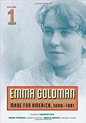 Emma Goldman: A Documentary History of the American Years, Vol. 1: Made for America, 1890-1901 by Goldman, Emma (2008) Paperback