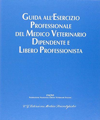 Guida all'esercizio professionale del medico veterinario dipendente e libero professionista-Aggiornamenti 2001-2007. Con CD-ROM