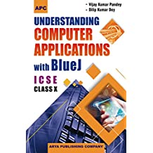 Understanding Computer Applications with Blue J ICSE Class- X