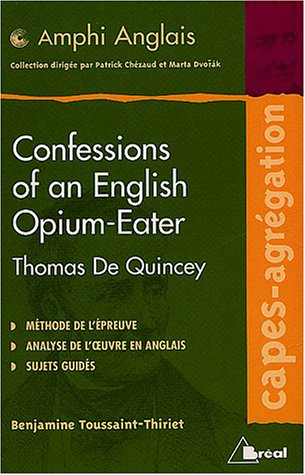 Confessions of an English opium-eater, de Thomas de Quincey