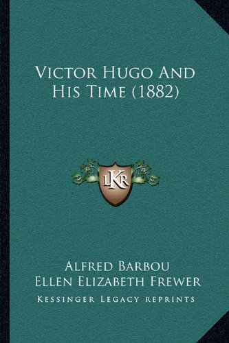 Victor Hugo and His Time (1882)