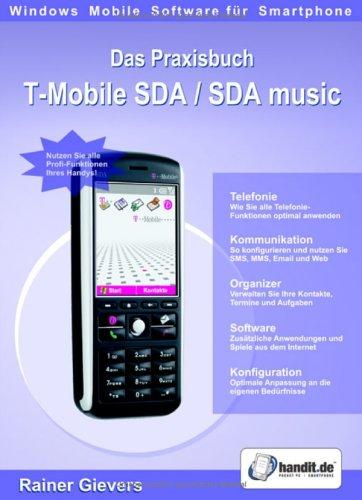 Tmobile Windows (Das Praxisbuch T-Mobile SDA / SDA music: Windows Mobile Software for Smartphone)
