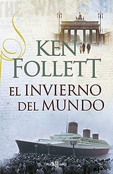 El invierno del mundo (The Century 2) von [Follett, Ken]
