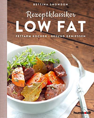Rezeptklassiker Low Fat: Fettarm kochen - Gesund Genießen