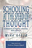 Schooling at the Speed of Thought: A Blueprint for Making Schooling More Effective