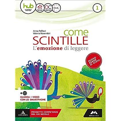 Come Scintille. Per La Scuola Media. Con E-Book. Con Espansione Online. Con Libro: Epica: 1