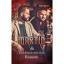 Martin und der Fluch mit den Frauen: Teil II