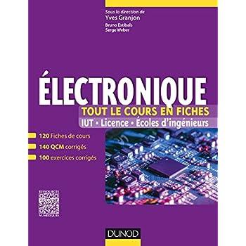 Electronique - Tout le cours en fiches: 120 fiches de cours, QCM et exercices corrigés