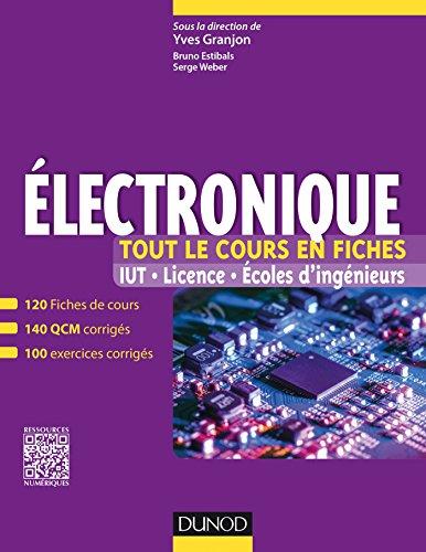 Electronique - Tout le cours en fiches: 120 fiches de cours, QCM et exercices corrigés par Yves Granjon
