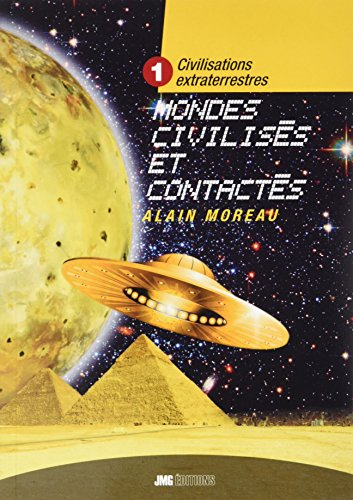 Civilisations extraterrestres : Tome 1 : Mondes ha...