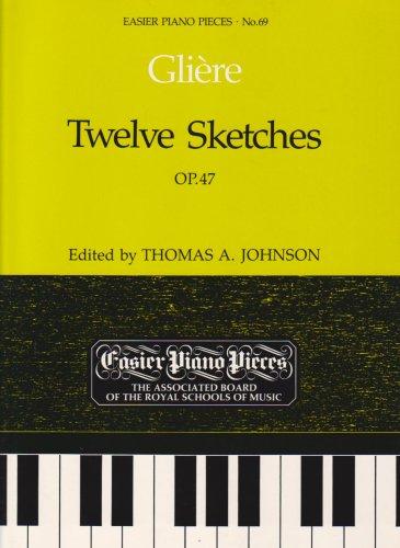Twelve Sketches, Op.47: Easier Piano Pieces 69 (Easier Piano Pieces (ABRSM))