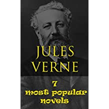 JULES VERNE: 7 most popular novels- 20000 Leagues Under the Seas, A Journey to the Interior of the Earth, From the Earth to the Moon, Around the World ... Island and more... (English Edition)