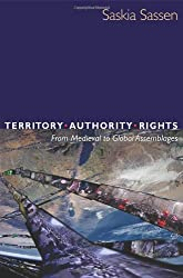 Territory, Authority, Rights from Medieval to Global Assemblages: Updated Edition