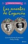 Los amantes de Coyoacán par De Cortanze