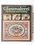 Glasmalerei als Kunst und Hobby -