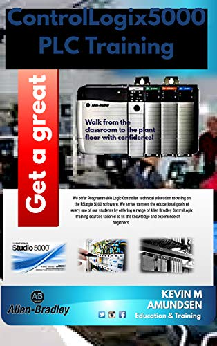 CONTROLLOGIX5000 PLC TRAINING: FOR BEGINNER (English Edition ...