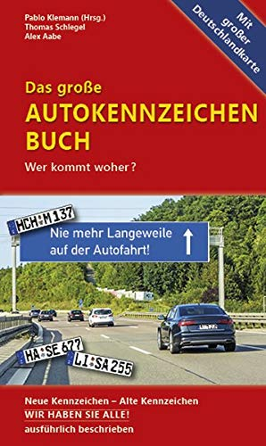 Das große Autokennzeichen Buch: Wer kommt woher? Neue Kennzeichen - Alte Kennzeichen WIR HABEN SIE ALLE! ausführlich beschrieben.